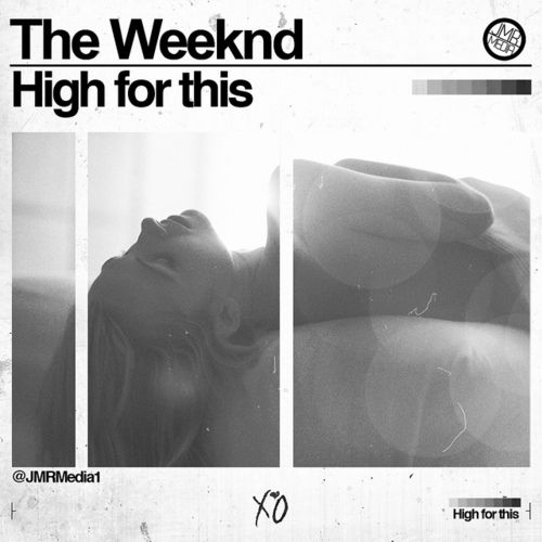 The Weeknd - High For This Art