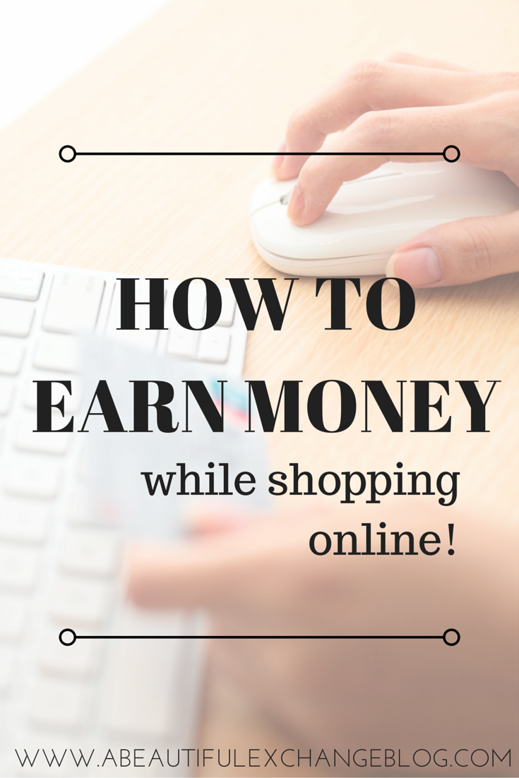 How To Earn Money While Shopping Online!