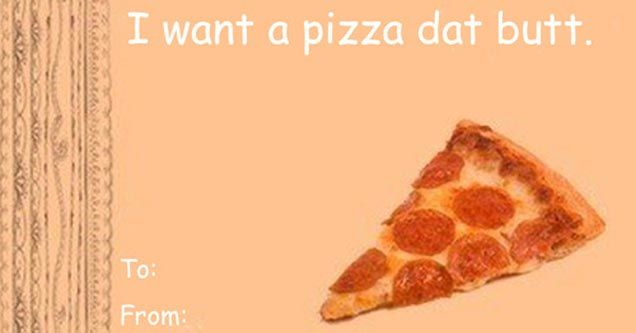 64 Valentine S Day Cards Signs And Memes Pizza Funny Pizza Meme Pizza Day