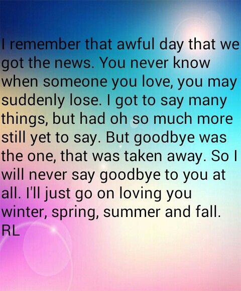 I Wish I Could Of Said I Love You And Good Bye Never Got That Last