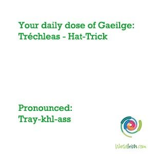 Here S The Irish Word For Hat Trick My Husband Will Like This Word