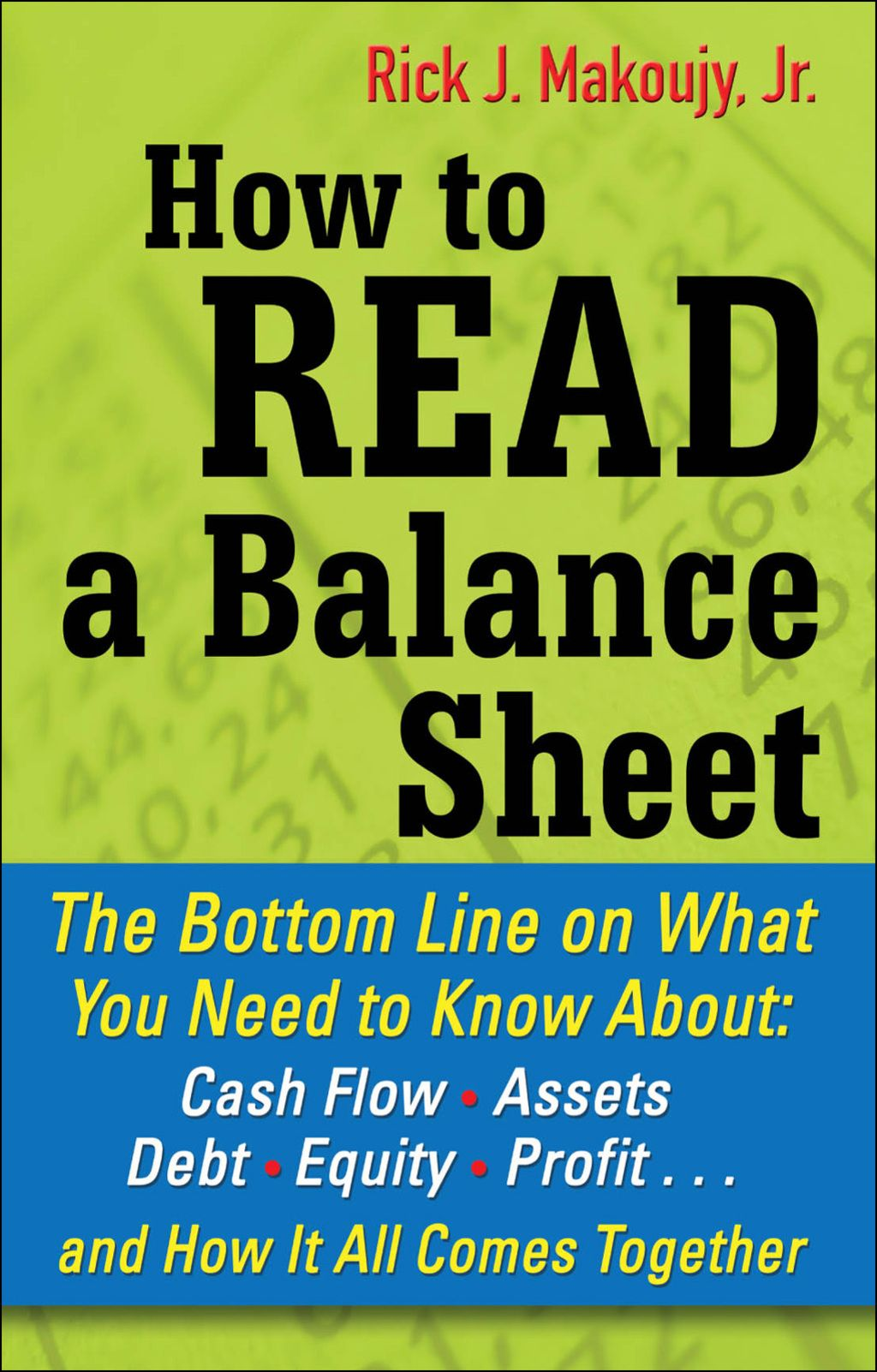 How To Read A Balance Sheet The Bottom Line On What You