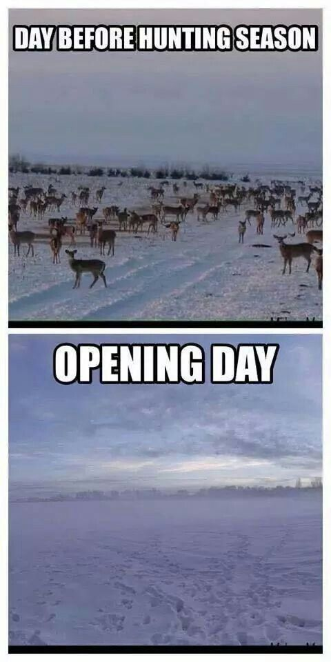 Opening Day Deer Hunting Humor Hunting Memes Hunting