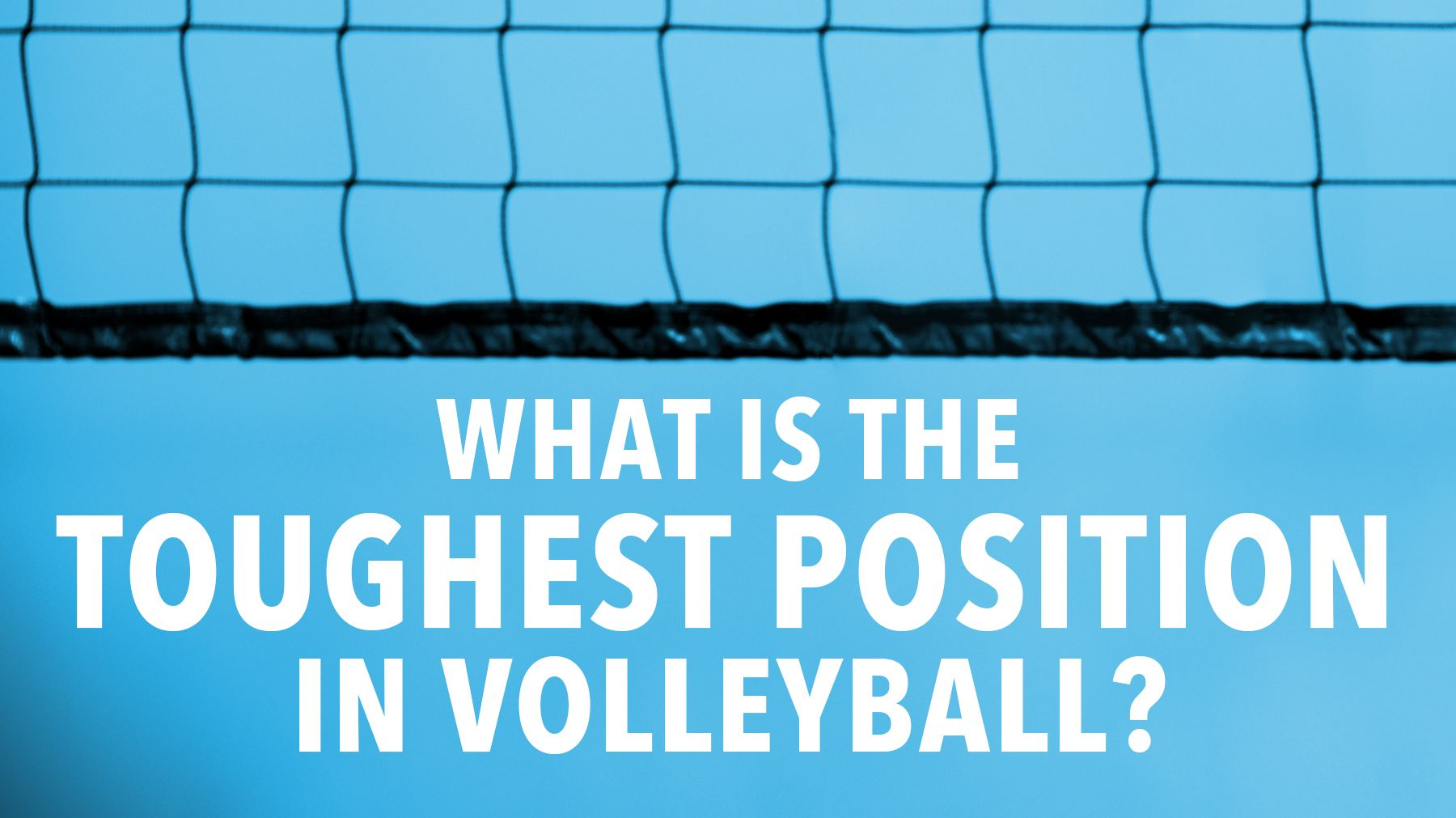 The Toughest Position In Volleyball Volleyball Volleyball Skills