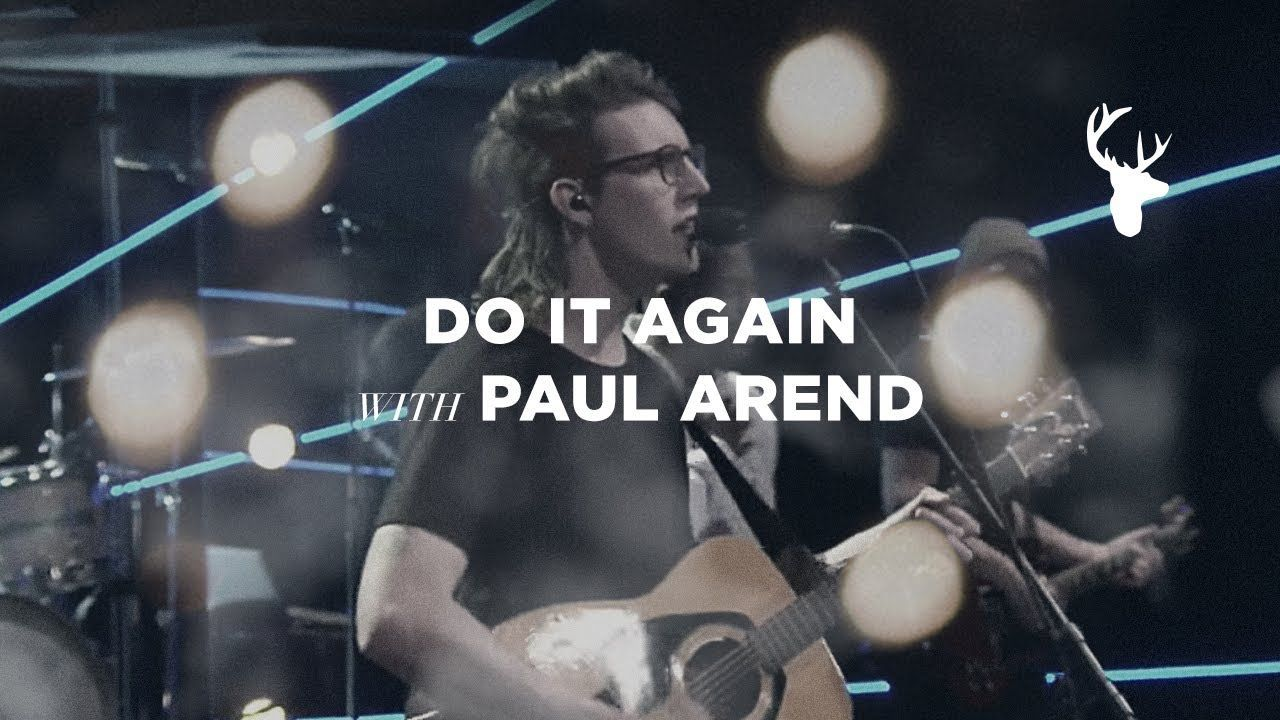 Do It Again Paul Arend Bethel Worship Bethel worship
