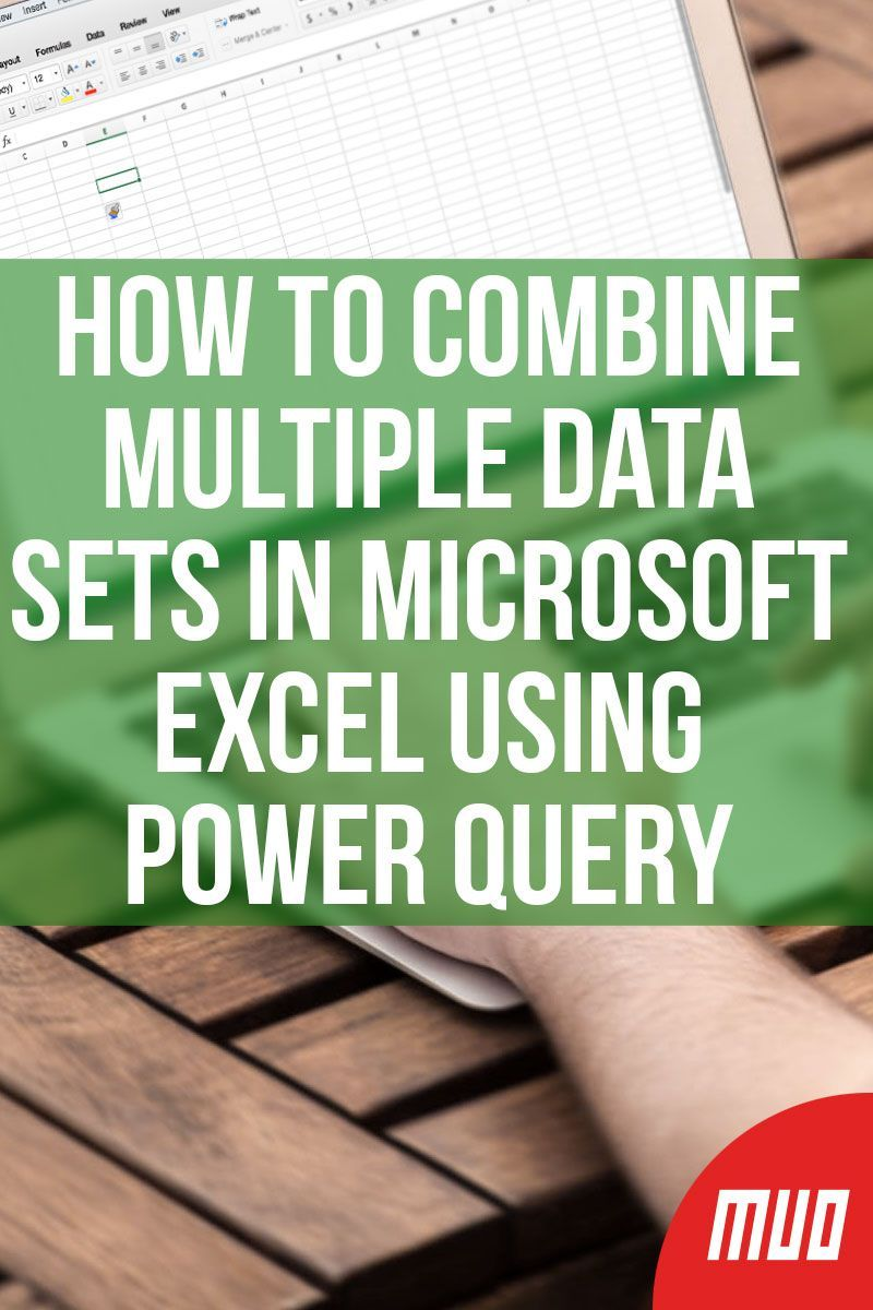 How To Combine Multiple Data Sets In Microsoft Excel Using Power Query Microsoft Excel Excel Microsoft