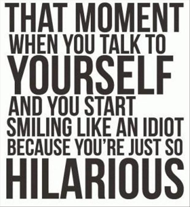 Funny Quotes Talking To Yourself Dump A Day Funny Quotes You Are My Friend Quotes
