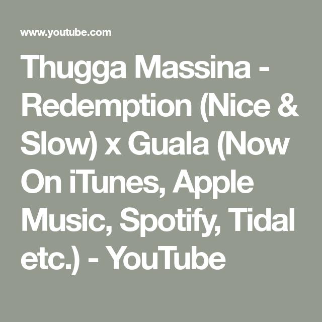 Thugga Massina - Redemption (Nice & Slow) x Guala (Now On