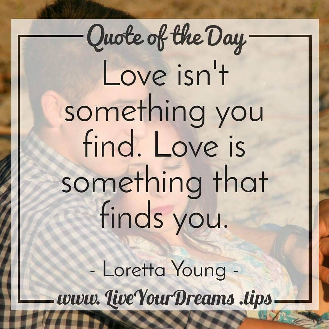 Love Finds You Quote: Love Isn't Something You Find. Love Is Something That