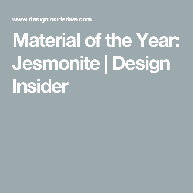 Material of the Year: Jesmonite  | Design Insider