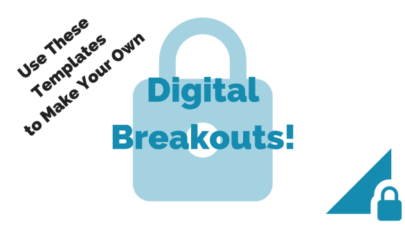 Use These Templates To Make Your Own Digital Breakouts