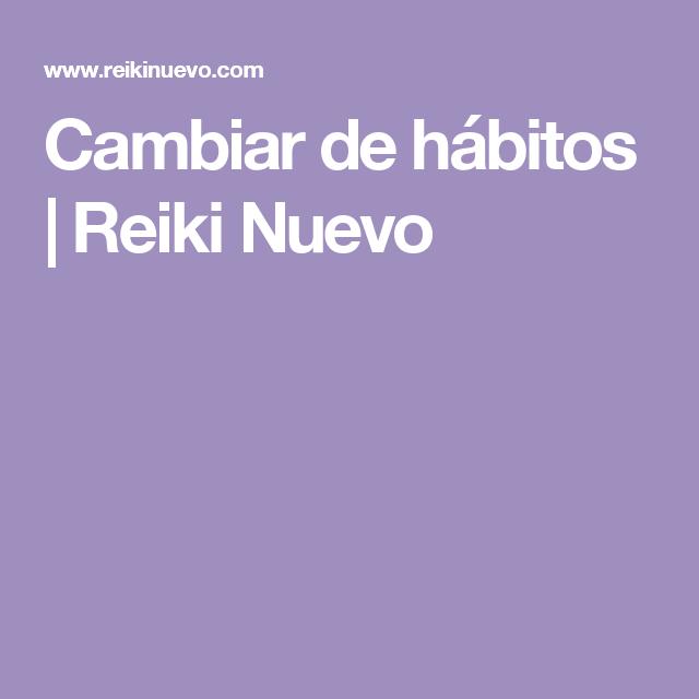 Cambiar de hábitos | Reiki Nuevo