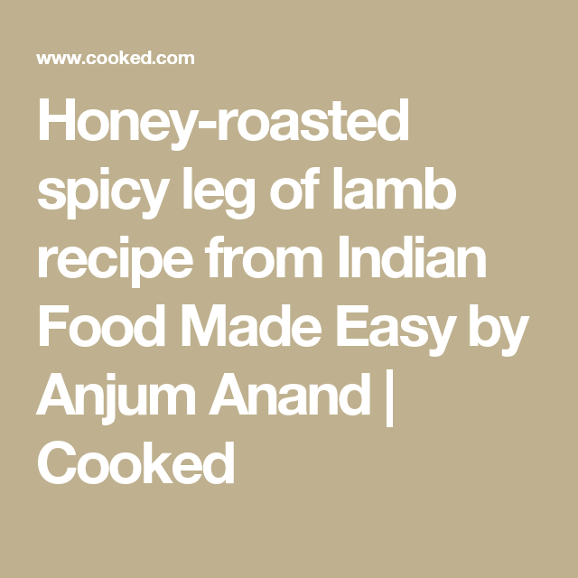 Honey roasted spicy leg of lamb recipe from indian food made easy by honey roasted spicy leg of lamb recipe from indian food made easy by anjum anand forumfinder Images
