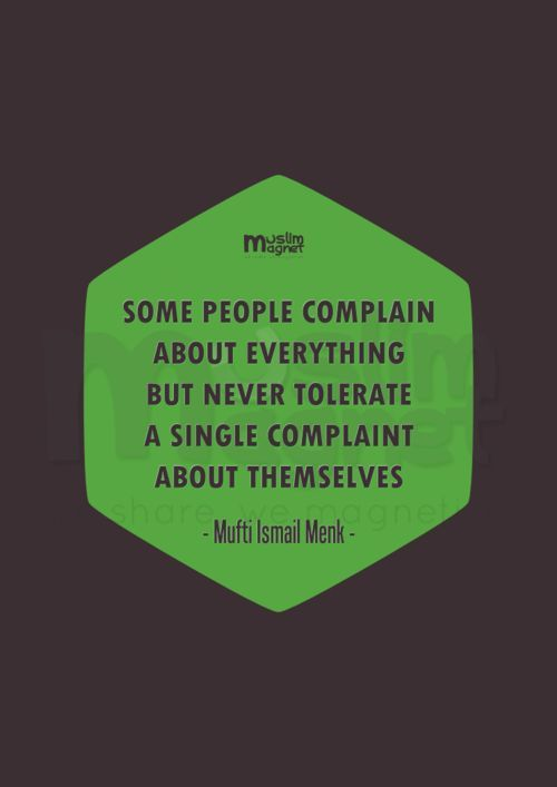 Some people complain about everything but never tolerate a single - complaint words