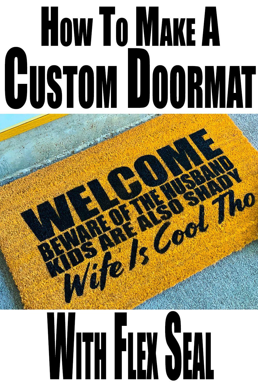 How To Make A Custom Doormat Custom Doormat Door Mat Diy Door Mat