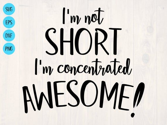 I'm not short I'm concentraed awesome SVG is a funny | Etsy