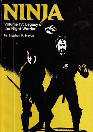 Ninja Volume IV Legacy of the Night Warrior