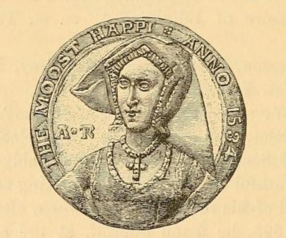 """Woodcut of Anne Boleyn's 'The Moost Happi' commemorative portrait medal.  In this illustration Anne's facial features and the lettered border appears largely undamaged. Is this a record of the medal's state in 1885, or artistic restoration?  Compare this with the 3-D reconstruction of the medal: http://www.lucychurchill.com/AnneBoleynMedal.php From """"Medallic Illustrations of the History of Great Britain and Ireland to the Death of George II"""" by Edward Hawkins (1885, p. 34)."""