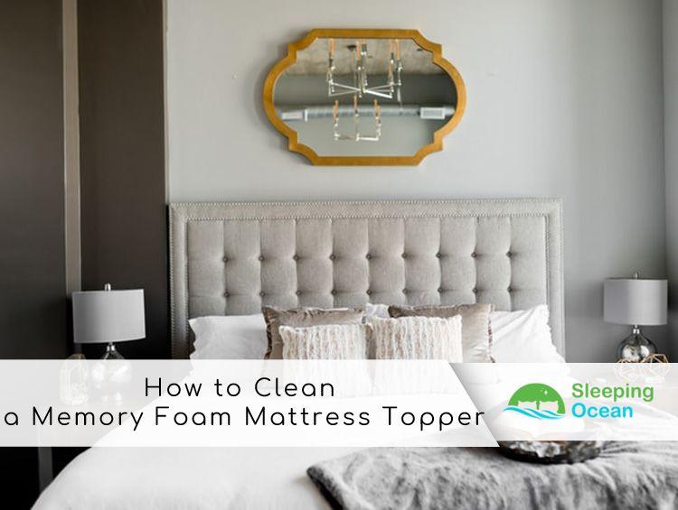 How to clean a memory foam mattress topper in 2020