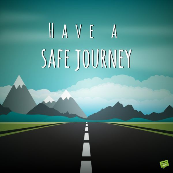 50 Safe Journey Wishes to Inspire the Best Flights and Road Trips #2: 28ae538f095c8013f789a9f5a5a4b2d2