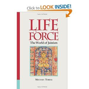 Life Force The World Of Jainism Jainism Life Life Force
