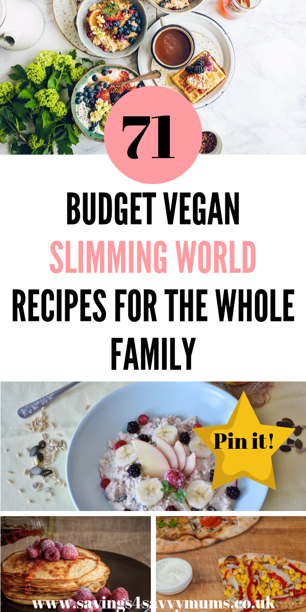 71 Budget Vegan Slimming World Recipes For The Whole Family Vegan Slimming World World Recipes Slimming World Recipes