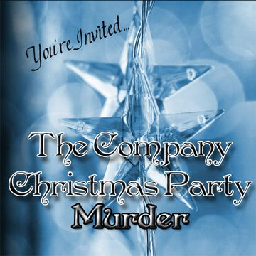 No more boring office Christmas parties! The Company Christmas Party - invitation wording for mystery party