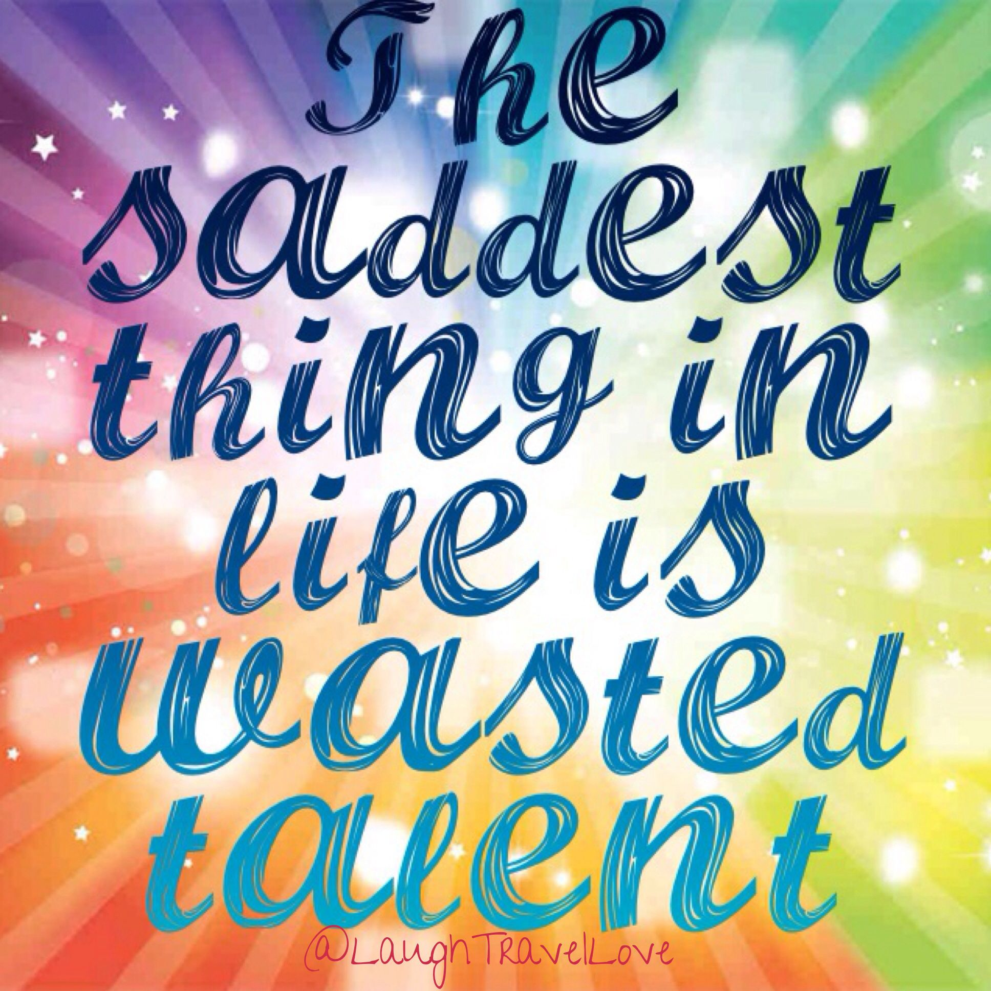 Don T Waste Your Talent More Than Likely You Have Several Talents Probably Some You Are Even Unaware Of How Are You Usin Quotes Neon Signs Instagram