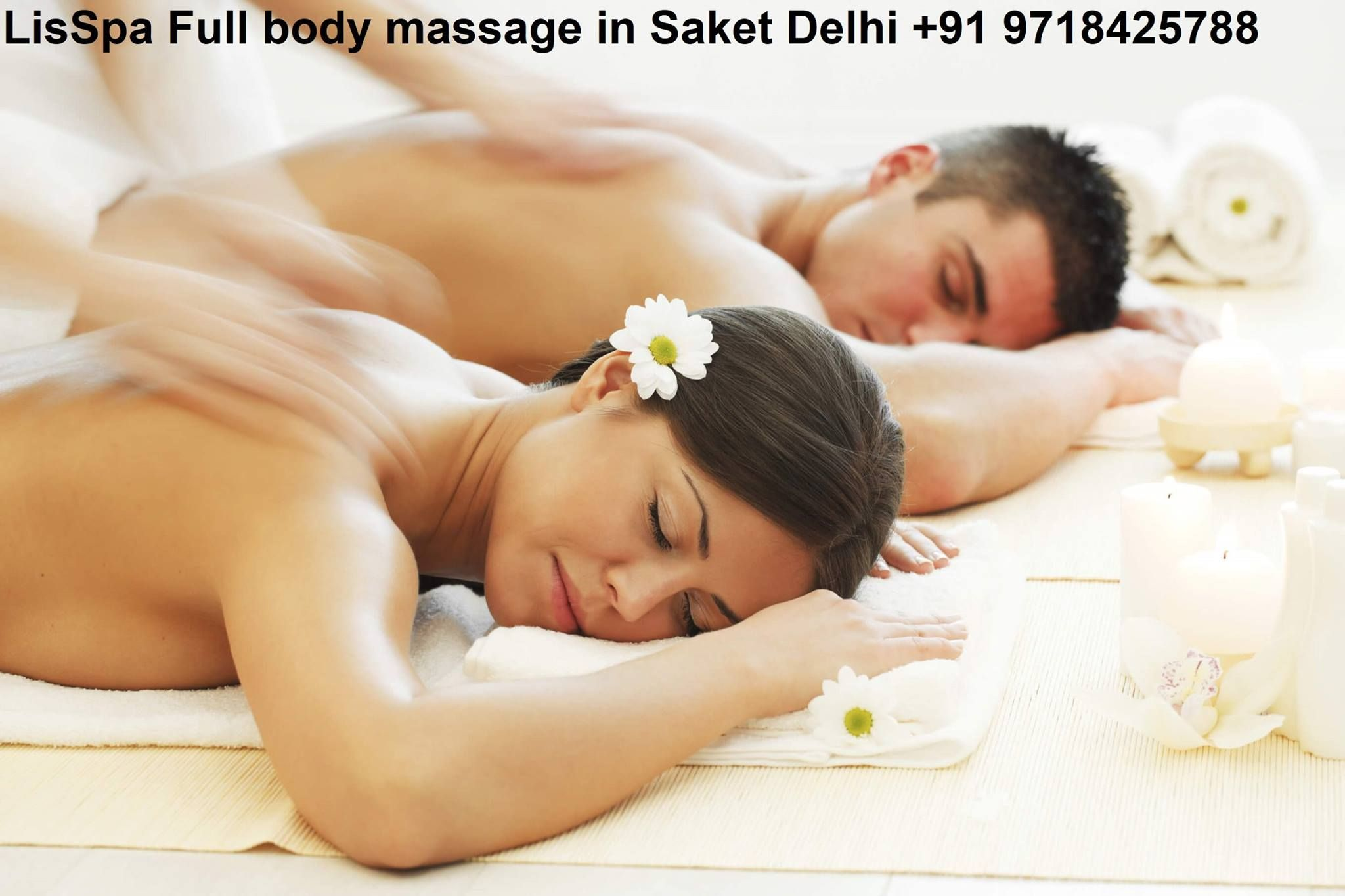 Lisspa Full Body Massage In Delhi Unique Combination Of Three Precisely Selected Massage Procedures Starts With R Couples Massage Couples Spa Body Massage
