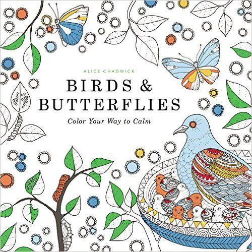 Birds & Butterflies: Color Your Way to Calm: Amazon.de: Alice Chadwick: Fremdsprachige Bücher