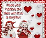 I Hope Your Holidays Are Filled With Love & Laughter! Merry Christmas