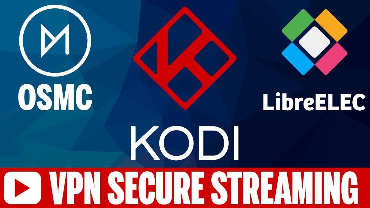 Setup Kodi OSMC & LibreELEC VPN on Raspberry Pi 3 with