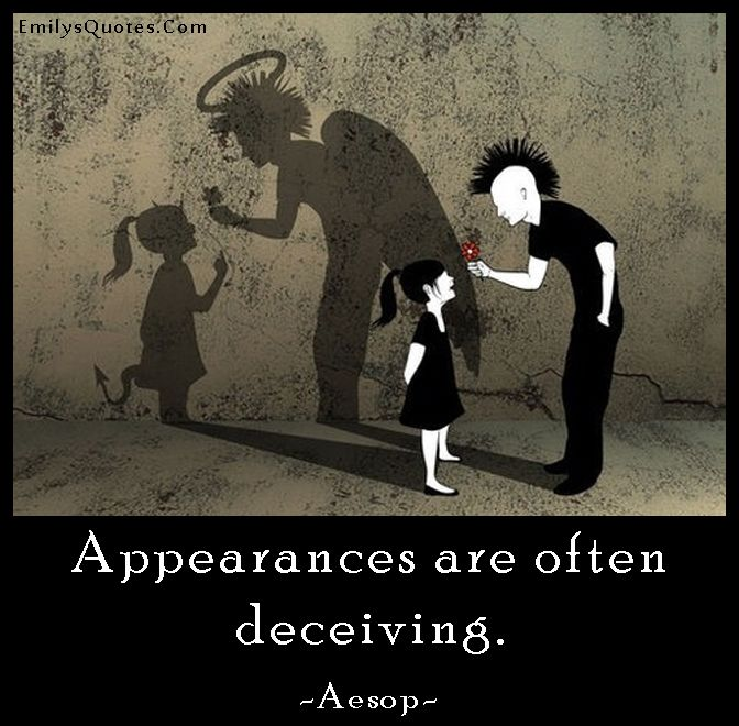 Appearances Are Often Deceiving Popular Inspirational Quotes At Emilysquotes Dont Judge People Don T Judge Judge