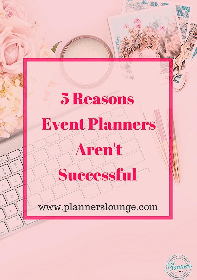 Photo of 5 Reasons Event Planners Aren't Successful