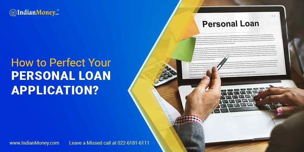 How To Perfect Your Personal Loan Application Personal Loans Loan Application Loan