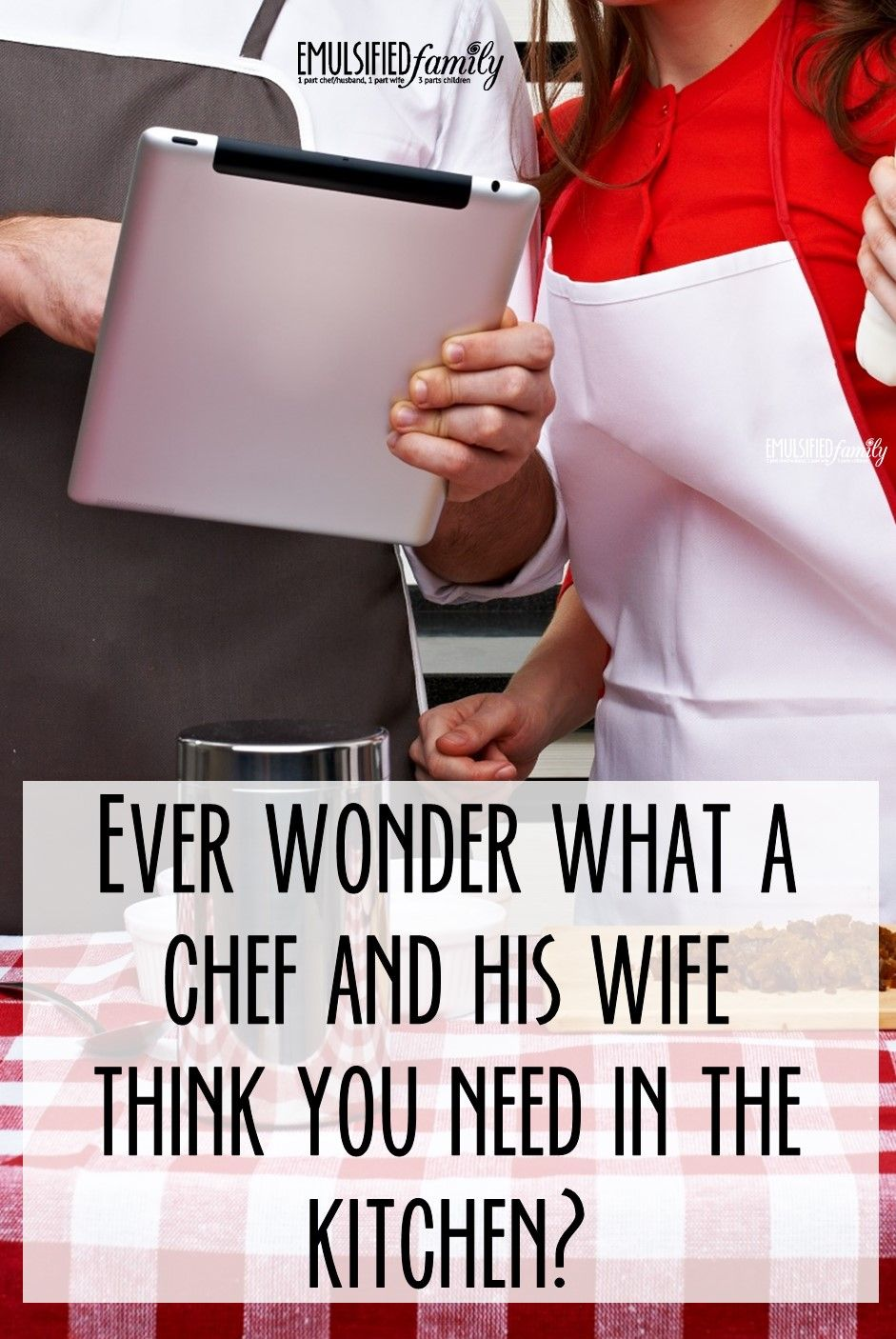 What a Chef and His Wife Think You Need in the Kitchen