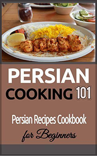 Persian cooking 101 for beginners persian basic recipes persian cooking 101 for beginners persian basic recipes cookbook persian food forumfinder Choice Image