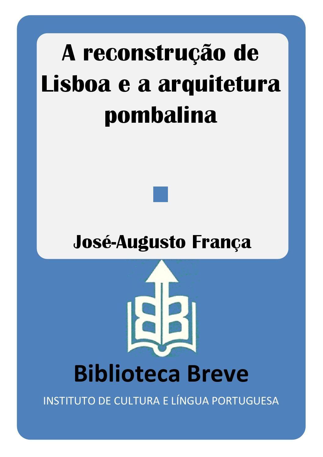 A reconstrução de Lx e a arquitectura pombalina (José A. França)