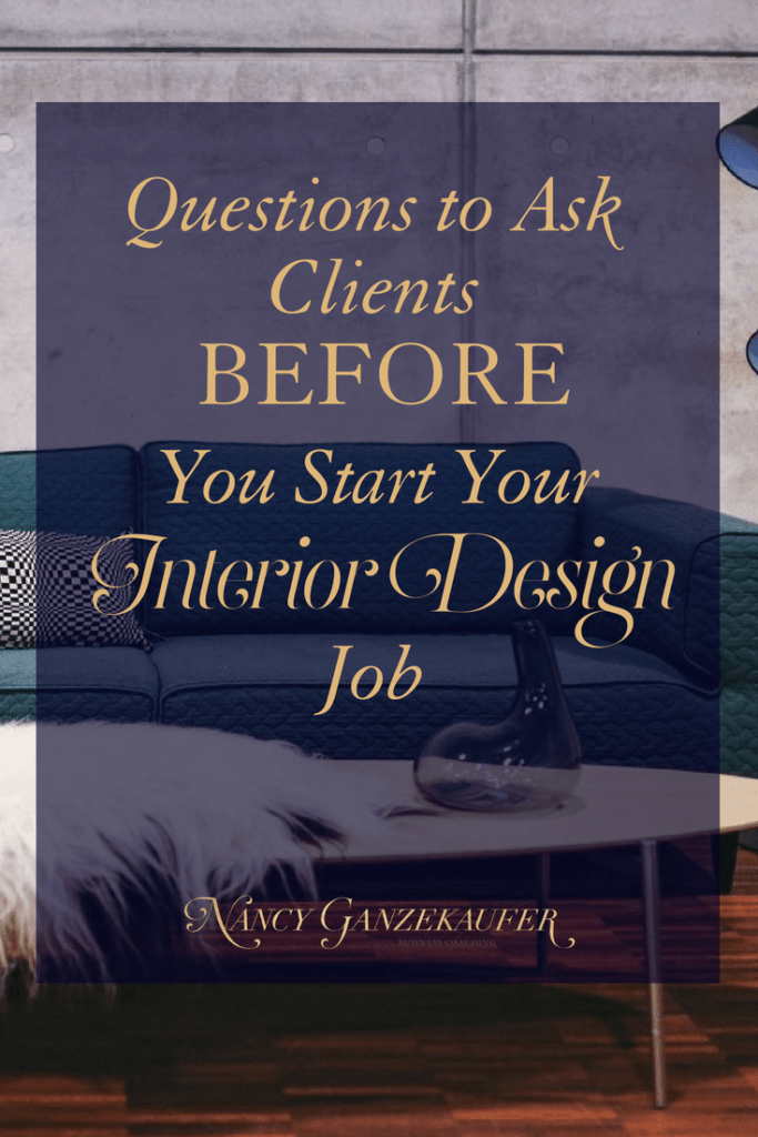 Questions To Ask Clients Before You Start Your Interior Design Job Nancy Ganzekaufer In 2020 Interior Design Jobs Design Jobs Interior Design Business Plan