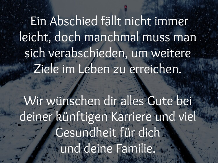 Sprche Zum Abschied Aus Der Arbeitswelt Fr Kollegin Kollegen Amp Chef Farewell Quotes Inspirational Quotes About Strength Sayings
