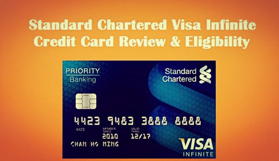 Standard Chartered Visa Infinite Credit Card Review Eligibility