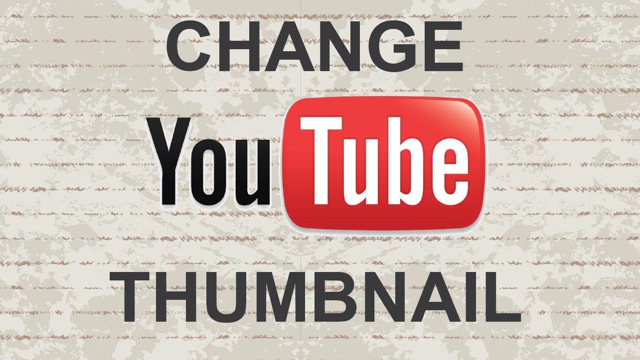 Change Thumbnail Youtube 2015 Youtube Video Socialmedia