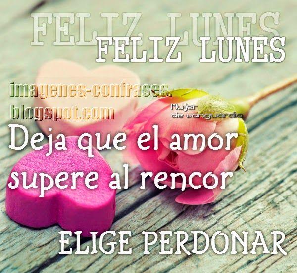 Postal De Feliz Lunes Con Frase De Amor Y Perdon Buenas Fraces
