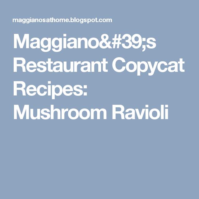 Maggiano's Restaurant Copycat Recipes: Mushroom Ravioli