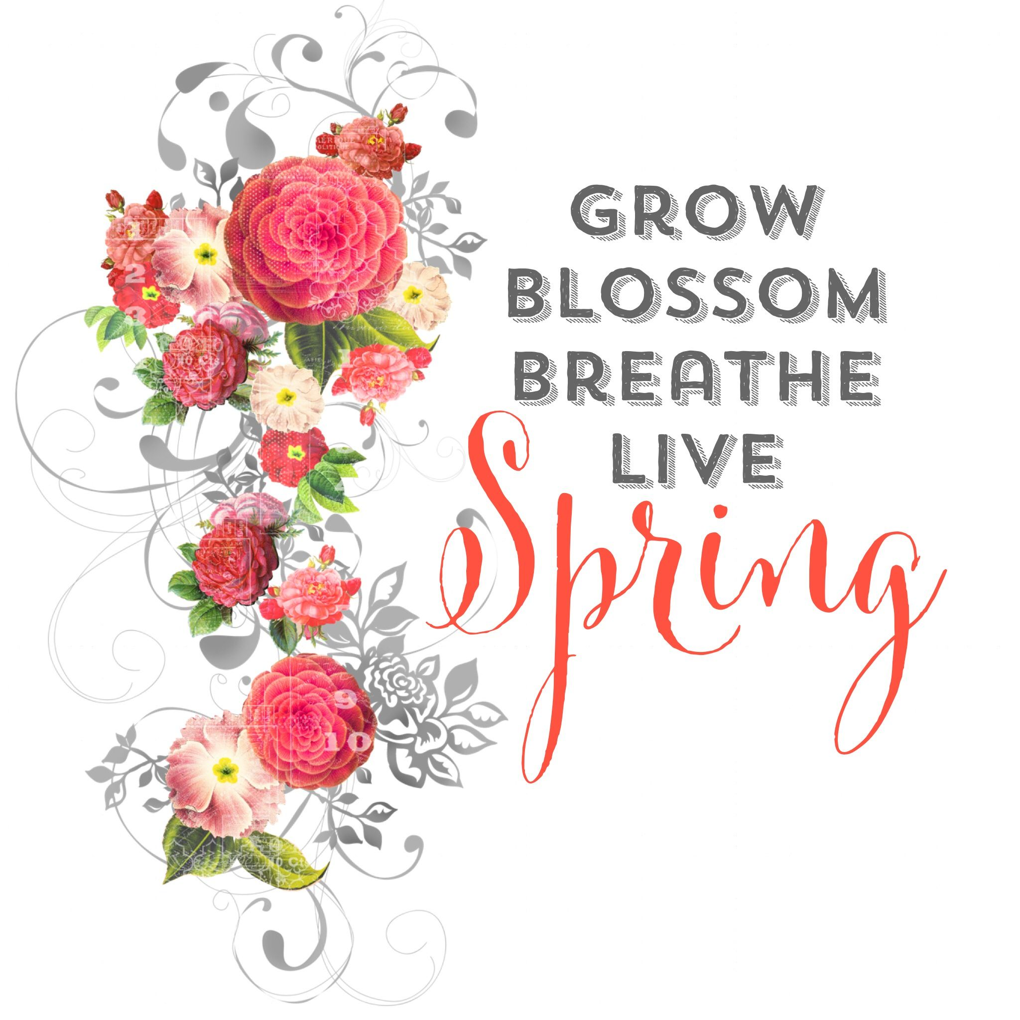 grow blossom breathe live spring