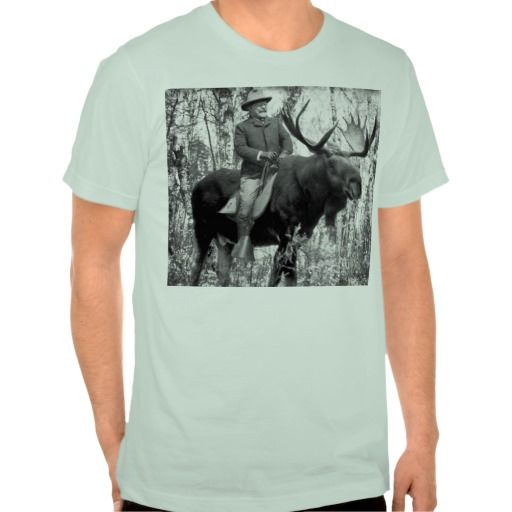 Teddy Roosevelt Riding A Bull Moose T Shirt Hoodie Sweatshirt Zazzle T Shirts Sweatshirts Hoodie Shirts Mens Tshirts