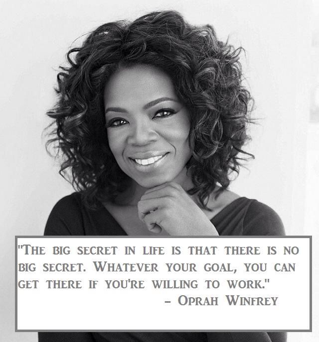 Whatever your goal you can get there if you're willing to work #oprahwinfrey