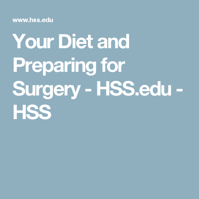 Your Diet and Preparing for Surgery - HSS.edu - HSS