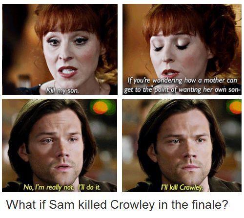 I like Crowley, I hope Sam doesn't really kill him