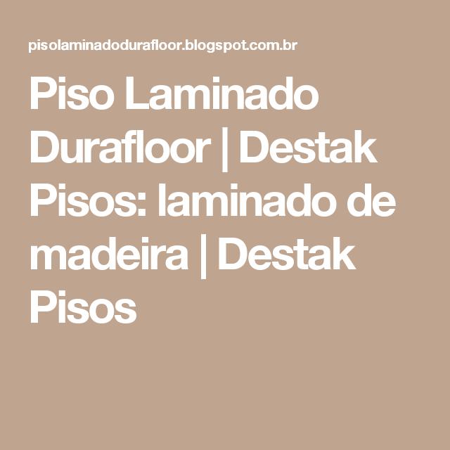 Piso Laminado Durafloor | Destak Pisos: laminado de madeira | Destak Pisos